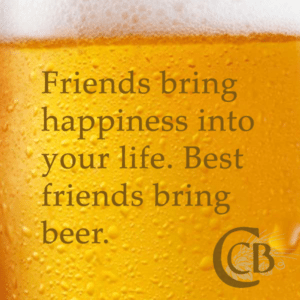 Best friends bring beer